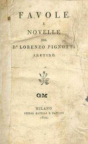 Favole e Novelle di Lorenzo Pignotti aretino.: Pignotti, Lorenzo