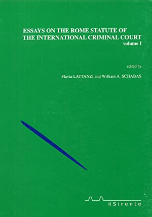 Essays on the Rome statute of the International criminal court. Volume I.: Flavia Lattanzi, William...