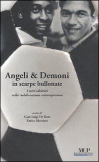 Angeli & demoni in scarpe bullonate. I miti calcistici nella rielaborazione contemporanea.