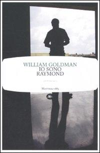 Io sono Raymond.: Goldman, William