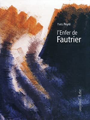 Yves Peyré. L'Enfer De Fautrier.: Peyré, Yves