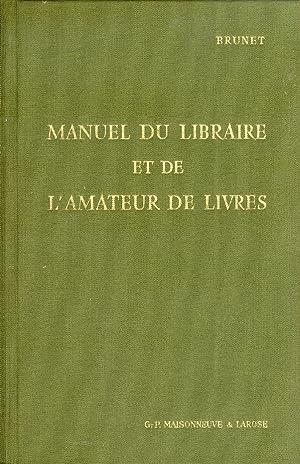 Manuel du libraire et de l'amateur de: Brunet