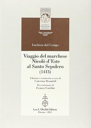 Viaggio del marchese Nicolò d'Este al Santo Sepolcro (1413).: Dal Campo, Luchino