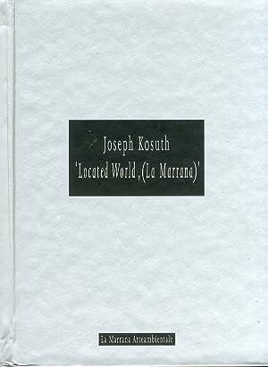 "Joseph Kosuth. ""Located World, (La Marrana)"".: Kounellis, Jannis"