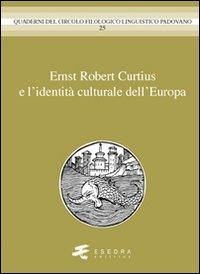 Ernst Robert Curtius e l'identità culturale dell'europa.: Peron, Gianfelice ...