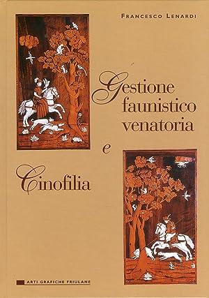 Gestione faunistico venatoria e cinofilia.: Lenardi, Francesco
