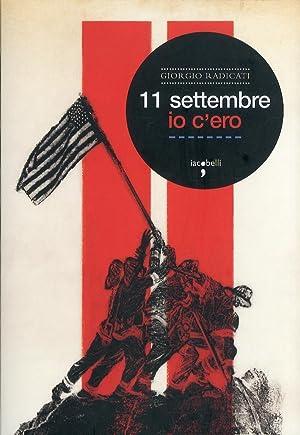 11 Settembre, Io C'Ero.: Radicati, Giorgio