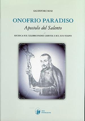 Onofrio Paradiso. Aspostolo del Salento. Ricerca sul Celebre Padre Gesuita e sul Suo Tempo.: Bini, ...