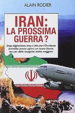 Iran: la prossima guerra?: Rodier, Alain