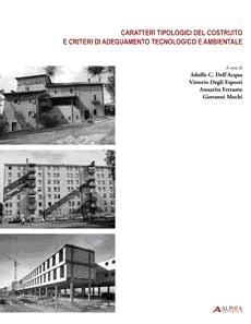 Caratteri tipologici costruito e criteri di adeguamento tecnologico e ambientale.
