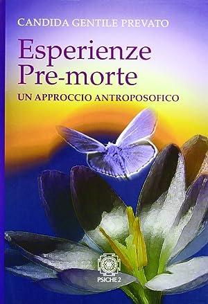 Esperienze pre-morte. Un approccio antroposofico.: Gentile Prevato, Candida