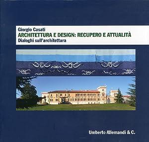 Giorgio Casati. Architettura e Design. Recupero e Attualità. Dialoghi sull'Architettura...