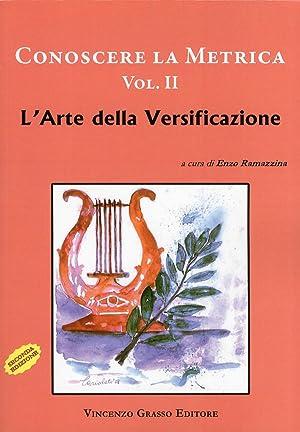 Conoscere la metrica. Vol. 2. L'arte della versificazione.