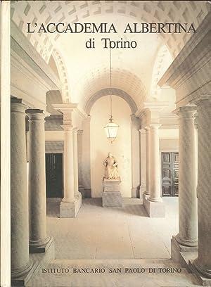 L'Accademia Albertina di Torino.: Dalmasso,Franca Gaglia,Pierluigi Poli,Francesco