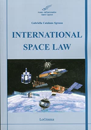 International Space Law.: Catalano Sgrosso, Gabriella