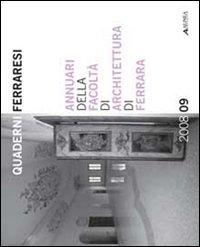 Annuari della Facoltà di Architettura di Ferrara 2008-2009.