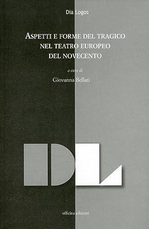 Aspetti e Forme del Tragico nel Teatro Europeo del Novecento. Atti della Giornata di Studi (...