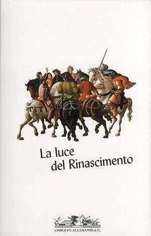 La Luce del Rinascimento. Temi, Concetti, Dinamiche della Cultura Artistica Rinascimentale.