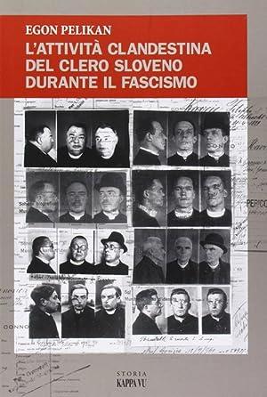 L'attività clandestina del clero sloveno durante il fascismo.: Pelikan, Egon