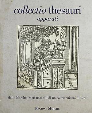 Collectio Thesauri. Dalle Marche Tesori Nascosti di un Collezionismo Illustre. Vol. 3: Apparati.