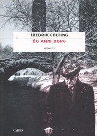60 anni dopo.: Colting, Fredrik