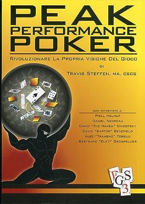Peak performance poker. Rivoluzionare la propria visione del gioco.: Steffen, Travis