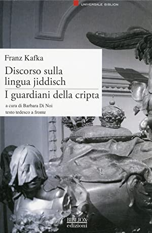 Discorso sulla Lingua Jiddisch. I Guardiani della Cripta.: Kafka, Franz