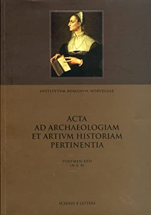 Acta ad Archaeologiam Et Artium Historiam Pertinentia. Woman as Subject and Object. Vol XXII (N.s. ...