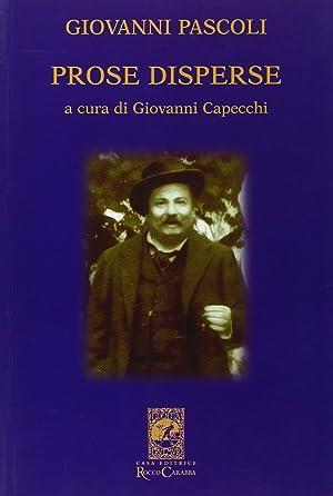 Giovanni Pascoli. Prose disperse.: Capecchi, Giovanni