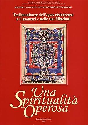 Una spiritualità operosa. Testimonianze dell'opus cistercense a Casamari e nelle sue ...