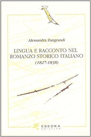 Lingua e racconto nel romanzo storico italiano (1827-1838).: Zangrandi, Alessandra