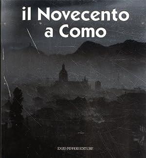 Il Novecento a Como.: Longatti, Alberto Sallusti, Sandro Levrini, Luca