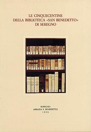 Le Cinquecentine della Biblioteca San Benedetto di