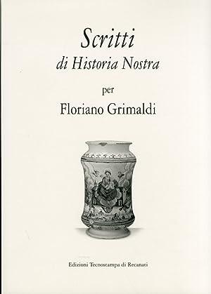 Scritti di Historia Nostra per Floriano Grimaldi.: Grimaldi, Floriano