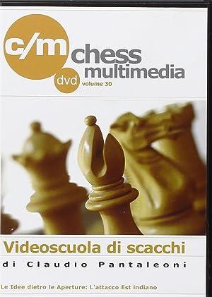 Videoscuola di scacchi. L'attacco est indiano. DVD.: Pantaleoni, Claudio