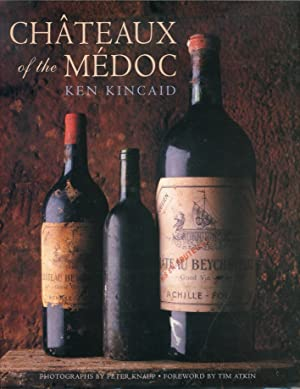Chateaux of the Médoc.: Kincaid, Ken