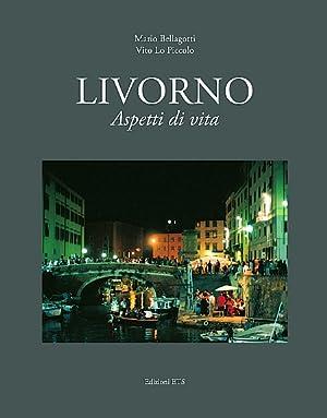 Livorno. Aspetti di vita.: Bellagotti, Mario Lo Piccolo, Vito