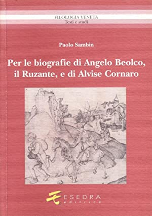 Per le biografie di Angelo Beolco, il Ruzante, e di Alvise Cornaro.: Sambin, Paolo