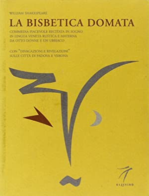 La bisbetica domata.: Shakespeare, William