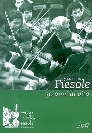 1974-2004. Trent'anni della Scuola di musica di Fiesole.