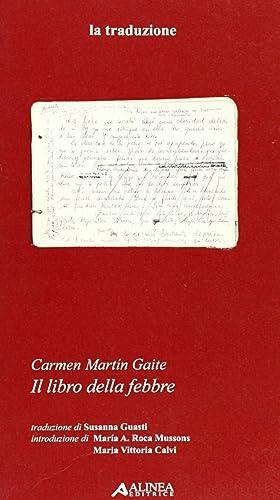 """Carmen Martin Gaite. """"Il libro della febbre""""."""