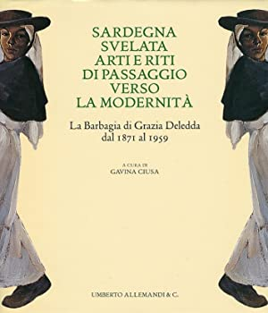 Sardegna svelata. Arti e riti di passaggio