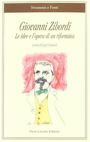 Giovanni Zibordi. Le idee e l'opera di un riformista.