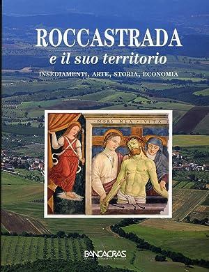Roccastrada e il suo territorio. Insediamenti, arte, storia, economia.
