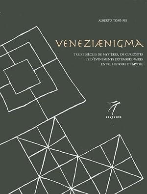 Veneziaenigma. Treize siècles de mystères, de curiosités et d'év&...