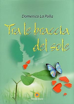 Tra le braccia del sole.: La Polla, Domenico
