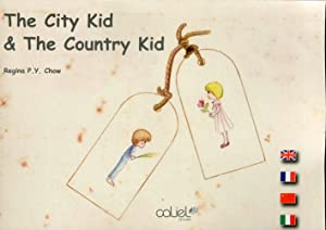 The City Kid & the Country Kid.: Chow, Regina P