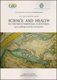 Science and health in the mediterranean countries: genes, pathogens and the environment.: aa.vv.