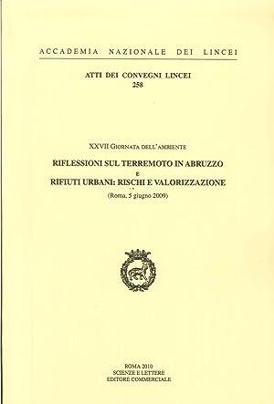 Riflessioni sul terremoto in Abruzzo e rifiuti urbani. Rischi e valorizzazione (Roma, 5 giugno 2009...