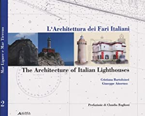 L'Architettura dei Fari Italiani. The Architecture of Italian Lighthouse. Vol. 2: Mar Tirreno....